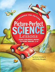 Picture-Perfect Science Lessons: Using Children's Books to Guide Inquiry, Grades 3-6